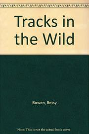 TRACKS IN THE WILD by Betsy Bowen