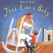 JUST LIKE A BABY by Rebecca Bond
