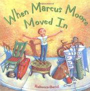 WHEN MARCUS MOORE MOVED IN by Rebecca Bond