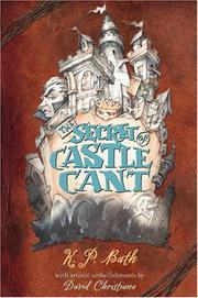 THE SECRET OF CASTLE CANT by K.P. Bath