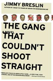 THE GANG THAT COULDN'T SHOOT STRAIGHT by Jimmy Breslin