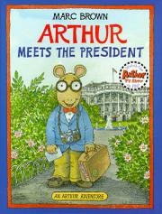 ARTHUR MEETS THE PRESIDENT by Marc Brown