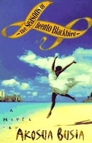 THE SEASONS OF BEENTO BLACKBIRD by Akosua Busia