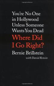 WHERE DID I GO RIGHT? by Bernie Brillstein