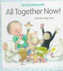 ALL TOGETHER NOW! by Nick Butterworth