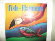 FISH AND FLAMINGO by Nancy White Carlstrom