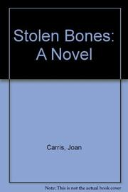 STOLEN BONES by Joan Carris