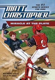 MIRACLE AT THE PLATE by Matt Christopher
