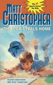 THE FOX STEALS HOME by Matt Christopher