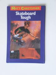 SKATEBOARD TOUGH by Matt Christopher