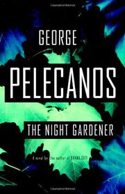 THE NIGHT GARDENER by George Pelecanos