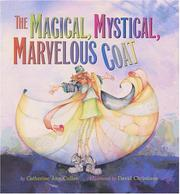 THE MAGICAL, MYSTICAL, MARVELOUS COAT by Catherine Ann Cullen