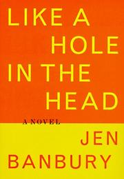 LIKE A HOLE IN THE HEAD by Jen Banbury