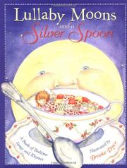 LULLABY MOONS AND A SILVER SPOON by Brooke Dyer