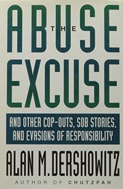 THE ABUSE EXCUSE by Alan M. Dershowitz