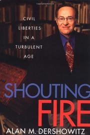SHOUTING FIRE by Alan M. Dershowitz