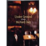 UNDER GROUND by Michael Daly