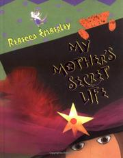 MY MOTHER'S SECRET LIFE by Rebecca Emberley