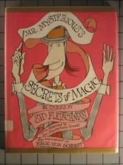 MR. MYSTERIOUS'S SECRETS OF MAGIC by Sid Fleischman