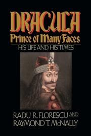 DRACULA, PRINCE OF MANY FACES: His Life and His Times by Radu R. & Raymond T. McNally Florescu
