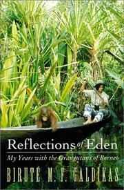 REFLECTIONS OF EDEN by Biruté M.F. Galdikas