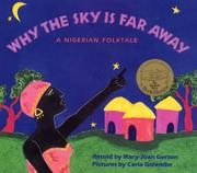 WHY THE SKY IS FAR AWAY: A Nigerian Folktale by Mary-Joan--Adapt. Gerson