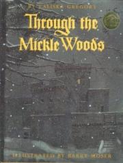 THROUGH THE MICKLE WOODS by Valiska Gregory