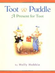 A PRESENT FOR TOOT by Holly Hobbie