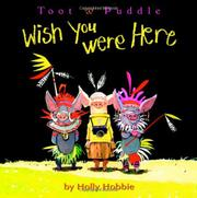 WISH YOU WERE HERE by Holly Hobbie