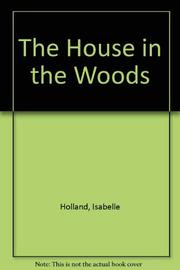 THE HOUSE IN THE WOODS by Isabelle Holland