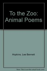TO THE ZOO by Lee Bennett Hopkins