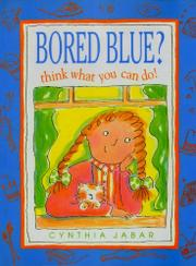 BORED BLUE? THINK WHAT YOU CAN DO! by Cynthia  Jabar