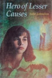 HERO OF LESSER CAUSES by Julie Johnston