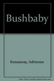 BUSHBABY by Adrienne Kennaway
