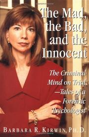 THE MAD, THE BAD, AND THE INNOCENT by Barbara R. Kirwin
