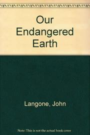 OUR ENDANGERED EARTH by John Langone