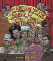 THE LONG GONE LONESOME HISTORY OF COUNTRY MUSIC by Bret Bertholf