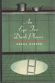 AN EYE FOR DARK PLACES by Norma Marder