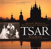 TSAR: The Lost World of Nicholas and Alexandra by Peter Kurth
