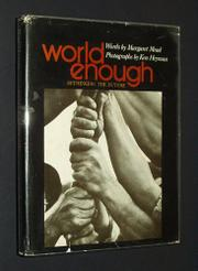 WORLD ENOUGH by Ken Heyman
