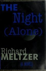 THE NIGHT (ALONE) by Richard Meltzer