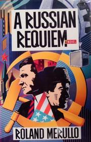 A RUSSIAN REQUIEM by Roland Merullo