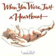 WHEN YOU WERE JUST A HEARTBEAT by Laurel  Molk