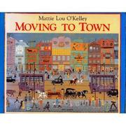 MOVING TO TOWN by Mattie Lou O'Kelley