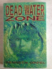 DEAD WATER ZONE by Kenneth Oppel