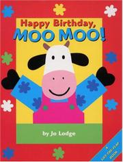 HAPPY BIRTHDAY, MOO MOO! by Jo Lodge