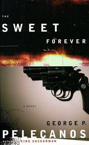 THE SWEET FOREVER by George Pelecanos