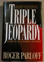 TRIPLE JEOPARDY by Roger Parloff