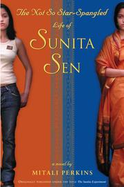 THE NOT SO STAR-SPANGLED LIFE OF SUNITA SEN by Mitali Perkins
