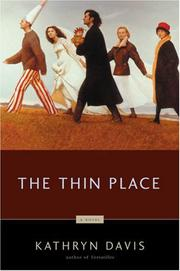 THE THIN PLACE by Kathryn Davis